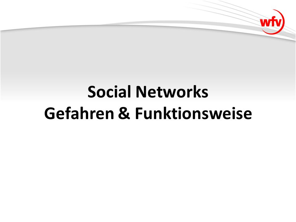 Social Networks Gefahren & Funktionsweise