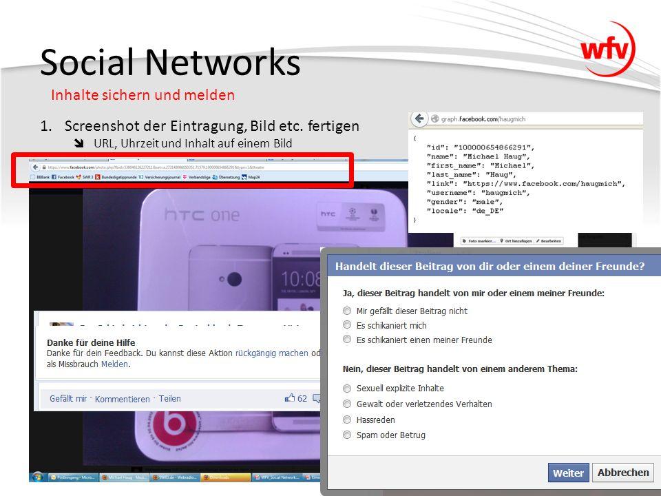 Social Networks Inhalte sichern und melden 1.Screenshot der Eintragung, Bild etc.