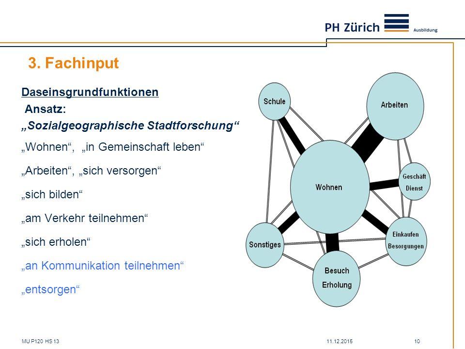 """11.12.2015MU P120 HS 13 10 3. Fachinput Daseinsgrundfunktionen Ansatz: """"Sozialgeographische Stadtforschung"""" """"Wohnen"""", """"in Gemeinschaft leben"""" """"Arbeite"""