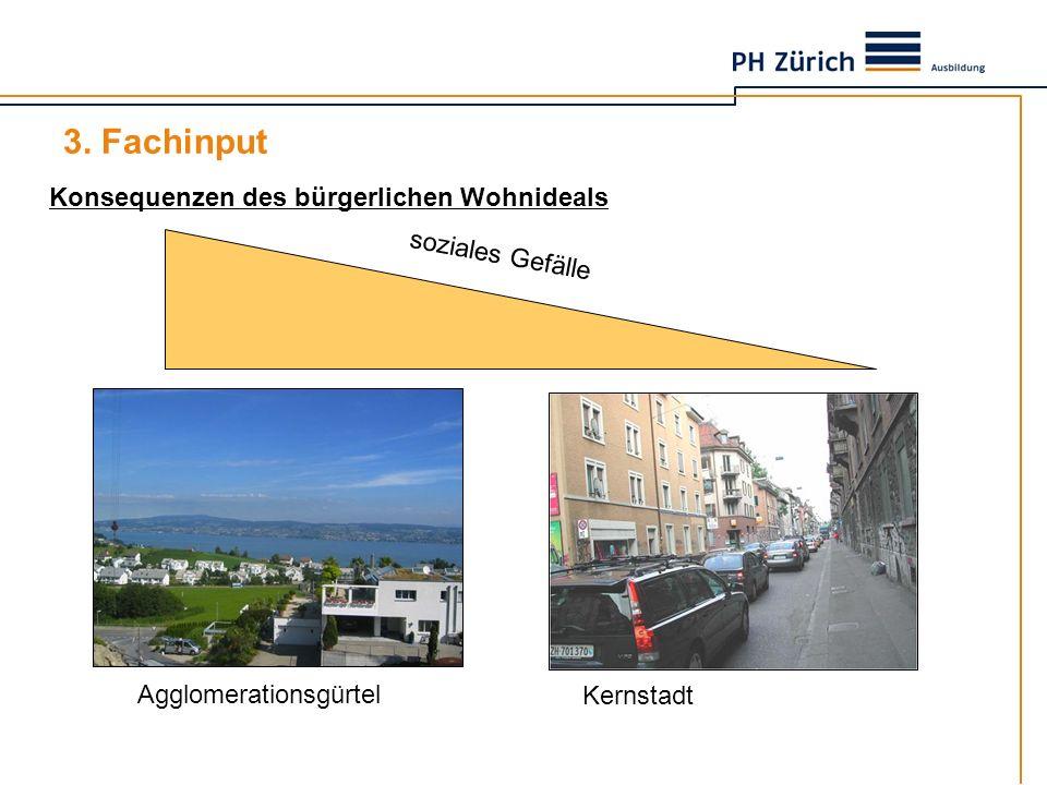 Konsequenzen des bürgerlichen Wohnideals soziales Gefälle Agglomerationsgürtel Kernstadt 3. Fachinput