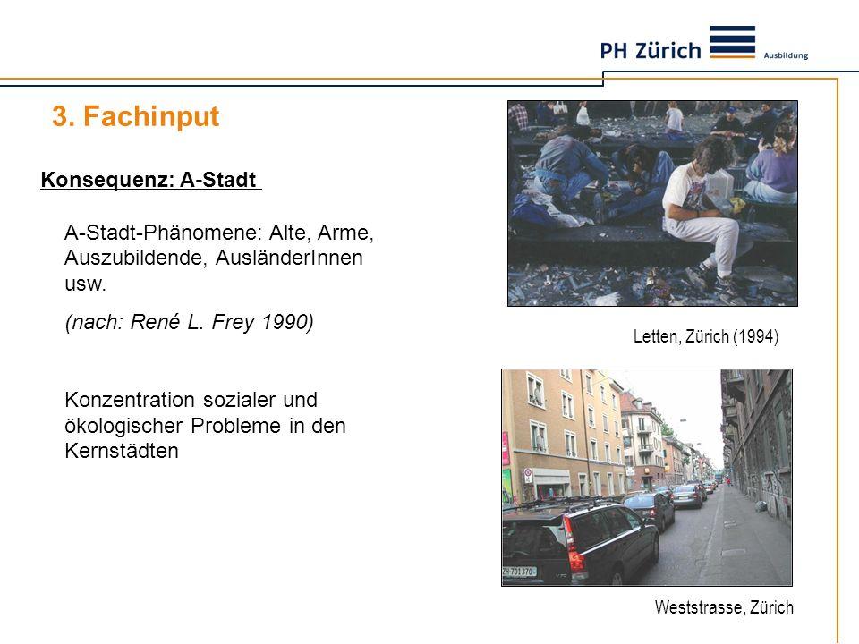 Konsequenz: A-Stadt A-Stadt-Phänomene: Alte, Arme, Auszubildende, AusländerInnen usw. (nach: René L. Frey 1990) Konzentration sozialer und ökologische