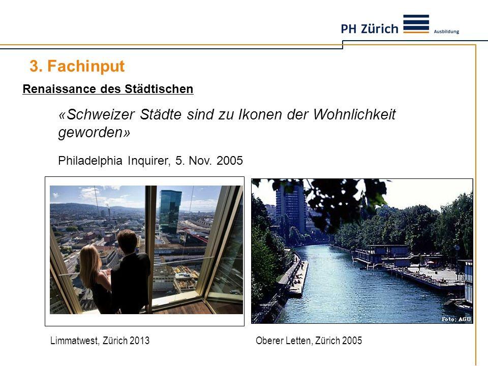 Renaissance des Städtischen Limmatwest, Zürich 2013Oberer Letten, Zürich 2005 «Schweizer Städte sind zu Ikonen der Wohnlichkeit geworden» Philadelphia