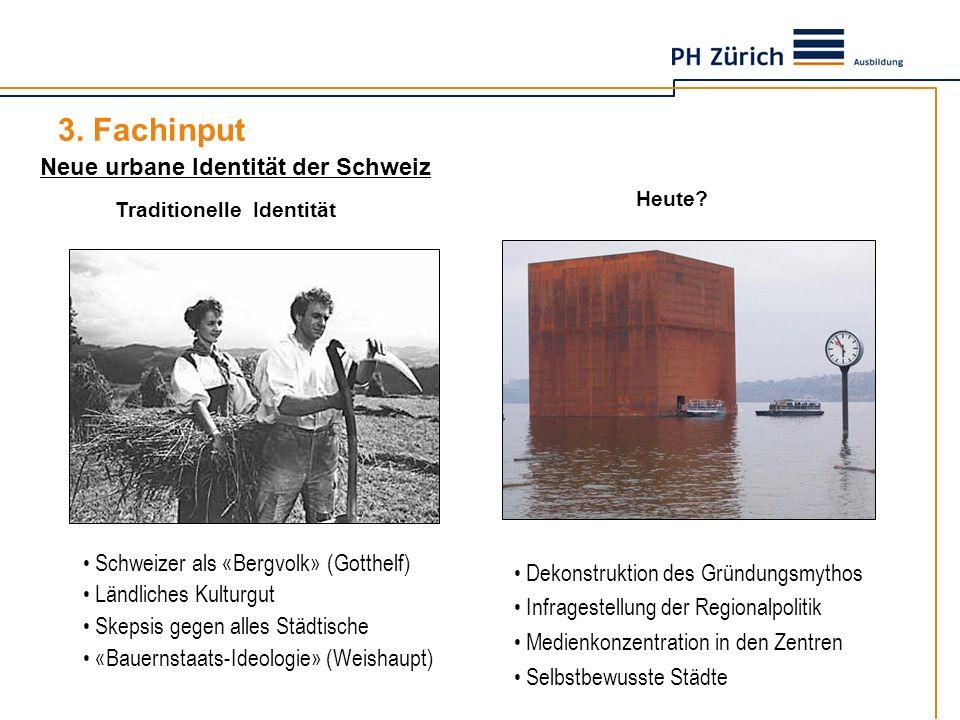 Neue urbane Identität der Schweiz Traditionelle Identität Schweizer als «Bergvolk» (Gotthelf) Ländliches Kulturgut Skepsis gegen alles Städtische «Bau