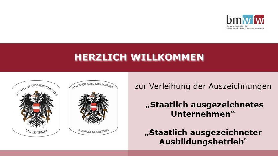 """HERZLICH WILLKOMMEN zur Verleihung der Auszeichnungen """"Staatlich ausgezeichnetes Unternehmen """"Staatlich ausgezeichneter Ausbildungsbetrieb"""