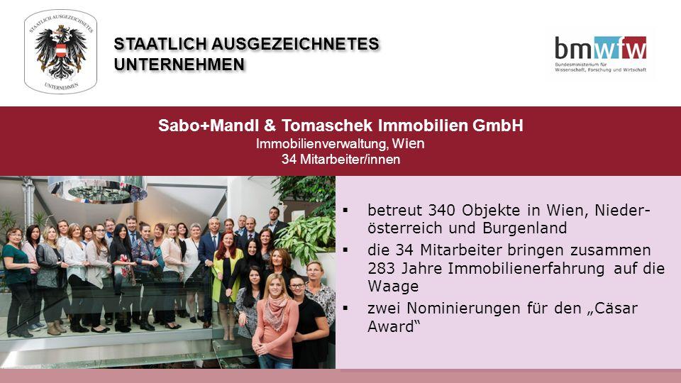  betreut 340 Objekte in Wien, Nieder- österreich und Burgenland  die 34 Mitarbeiter bringen zusammen 283 Jahre Immobilienerfahrung auf die Waage  z