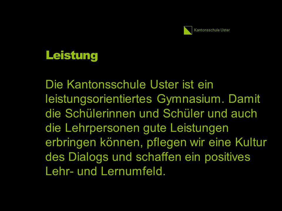 Kantonsschule Uster Leistung Die Kantonsschule Uster ist ein leistungsorientiertes Gymnasium. Damit die Schülerinnen und Schüler und auch die Lehrpers