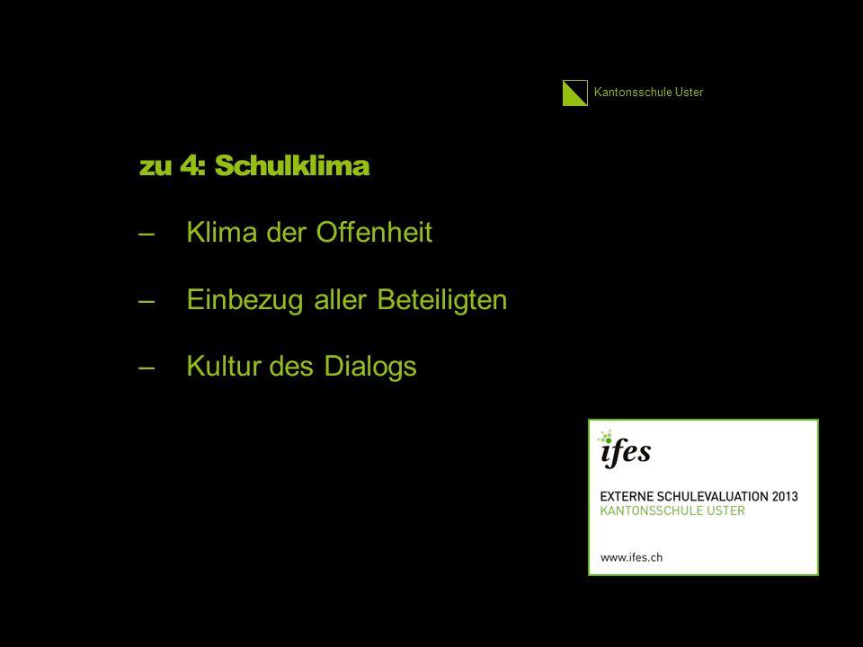 Kantonsschule Uster zu 4: Schulklima –Klima der Offenheit –Einbezug aller Beteiligten –Kultur des Dialogs 25 1.
