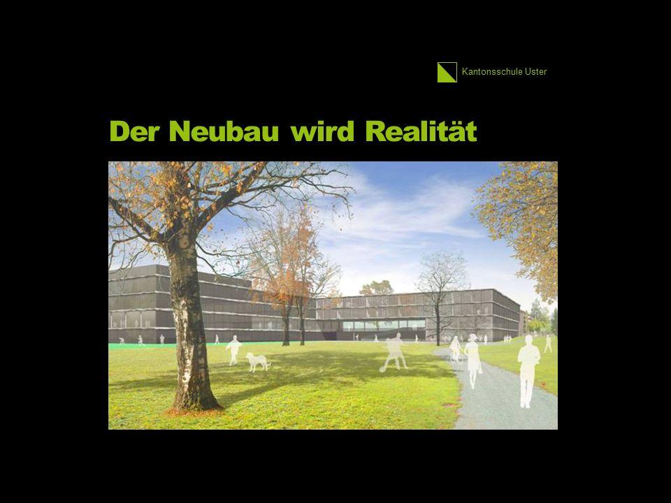 Kantonsschule Uster Der Neubau wird Realität 3.