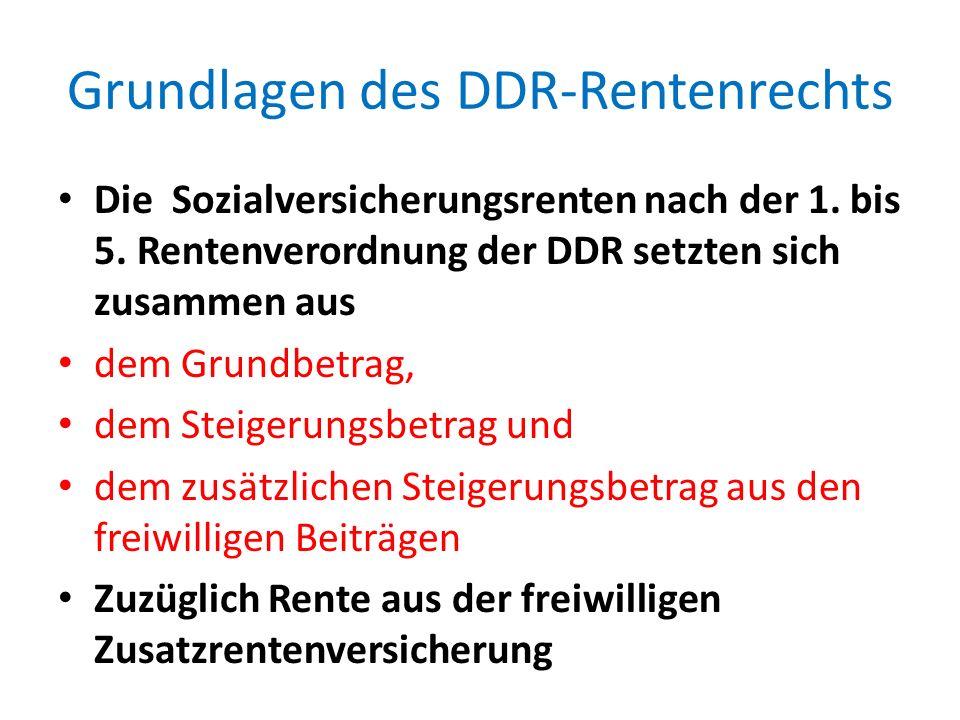 Grundlagen des DDR-Rentenrechts Die Sozialversicherungsrenten nach der 1. bis 5. Rentenverordnung der DDR setzten sich zusammen aus dem Grundbetrag, d