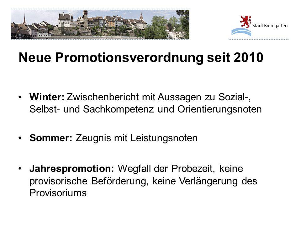 Neue Promotionsverordnung seit 2010 Winter: Zwischenbericht mit Aussagen zu Sozial-, Selbst- und Sachkompetenz und Orientierungsnoten Sommer: Zeugnis