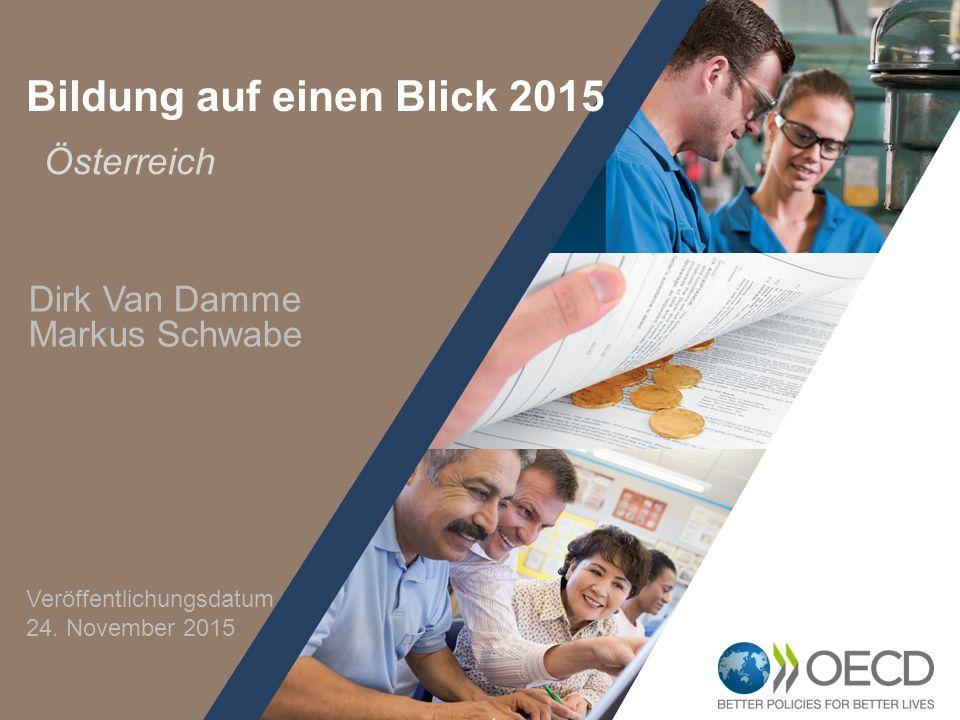 1 Österreich Bildung auf einen Blick 2015 Dirk Van Damme Markus Schwabe Veröffentlichungsdatum 24. November 2015