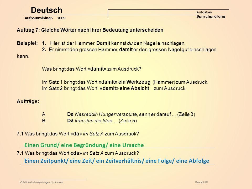 Auftrag 7: Gleiche Wörter nach ihrer Bedeutung unterscheiden Beispiel: 1.