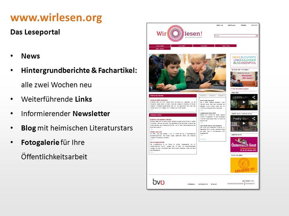 www.wirlesen.org Das Leseportal News Hintergrundberichte & Fachartikel: alle zwei Wochen neu Weiterführende Links Informierender Newsletter Blog mit h