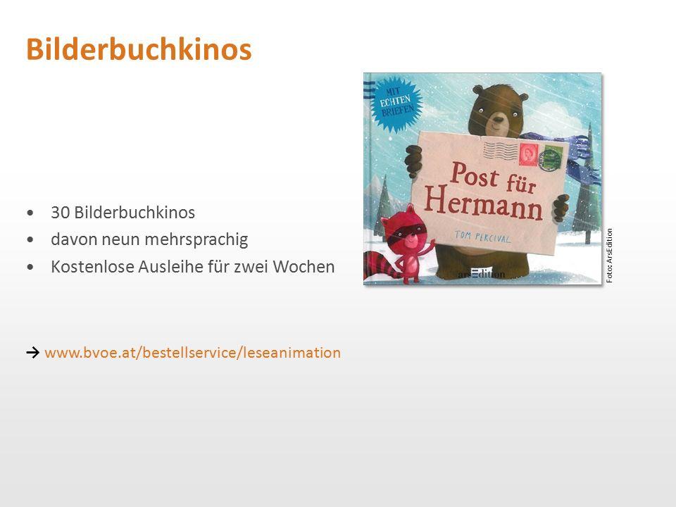 Bilderbuchkinos 30 Bilderbuchkinos davon neun mehrsprachig Kostenlose Ausleihe für zwei Wochen Foto: ArsEdition → www.bvoe.at/bestellservice/leseanima
