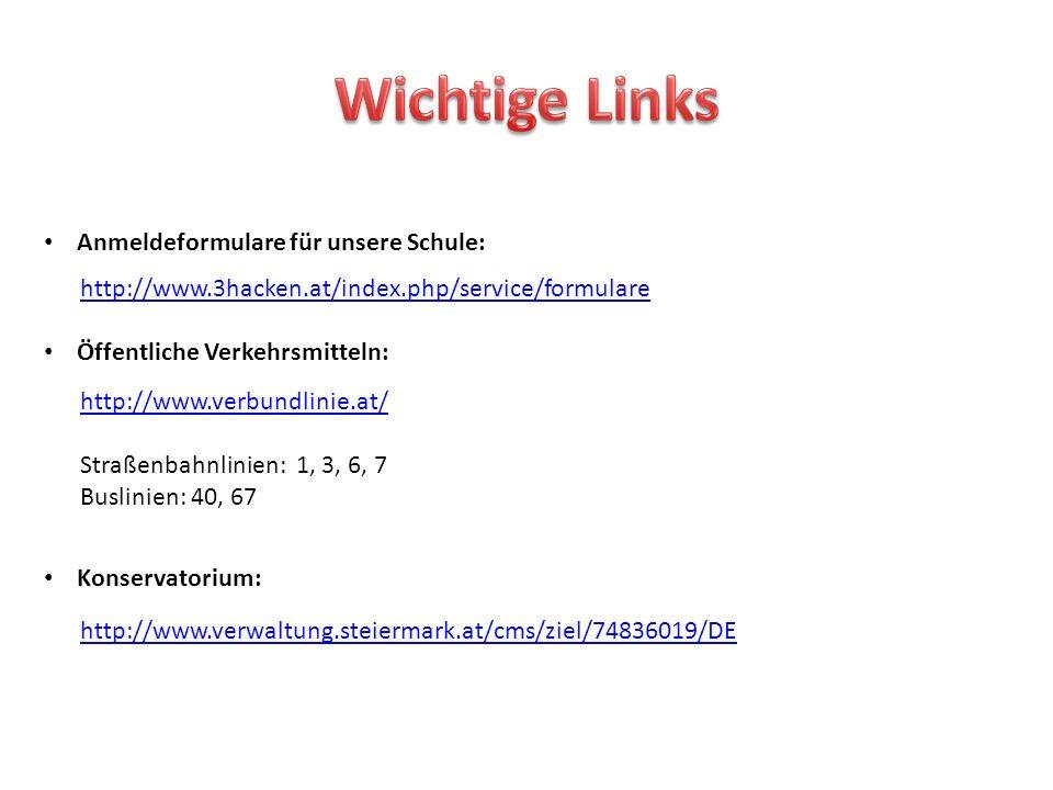 Anmeldeformulare für unsere Schule: http://www.3hacken.at/index.php/service/formulare Öffentliche Verkehrsmitteln: http://www.verbundlinie.at/ Straßen