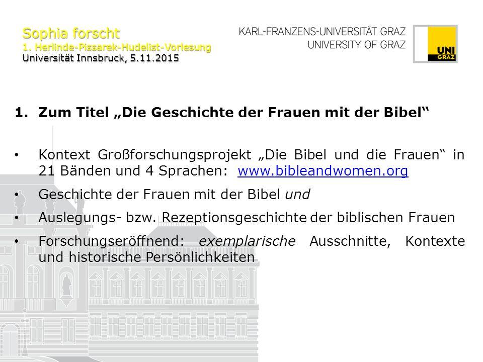 Sophia forscht 1.Herlinde-Pissarek-Hudelist-Vorlesung Universität Innsbruck, 5.11.2015 2.
