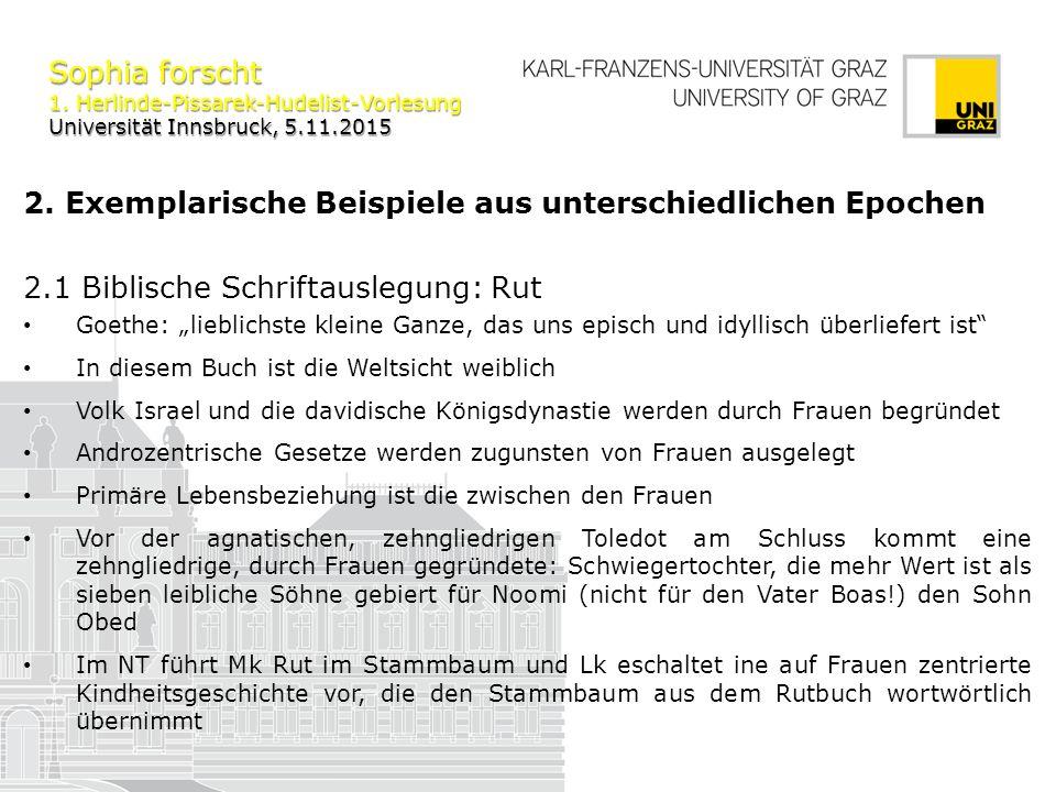 Sophia forscht 1. Herlinde-Pissarek-Hudelist-Vorlesung Universität Innsbruck, 5.11.2015 2. Exemplarische Beispiele aus unterschiedlichen Epochen 2.1 B