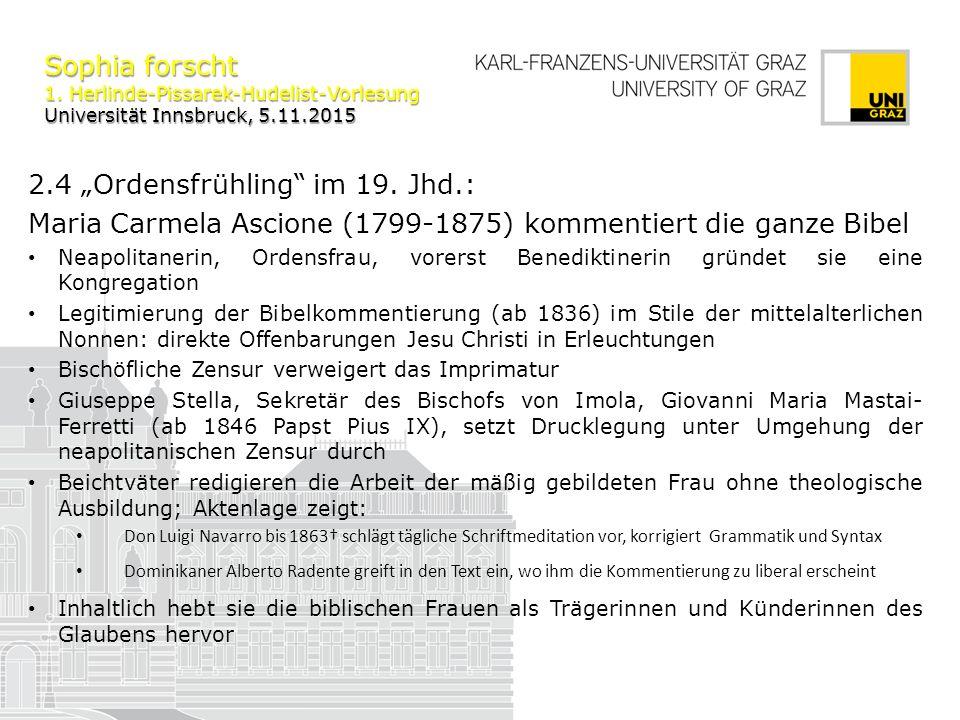 "Sophia forscht 1. Herlinde-Pissarek-Hudelist-Vorlesung Universität Innsbruck, 5.11.2015 2.4 ""Ordensfrühling"" im 19. Jhd.: Maria Carmela Ascione (1799-"