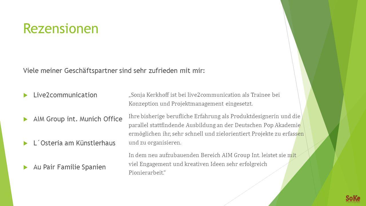 Rezensionen Viele meiner Geschäftspartner sind sehr zufrieden mit mir:  Live2communication  AIM Group int. Munich Office  L´Osteria am Künstlerhaus