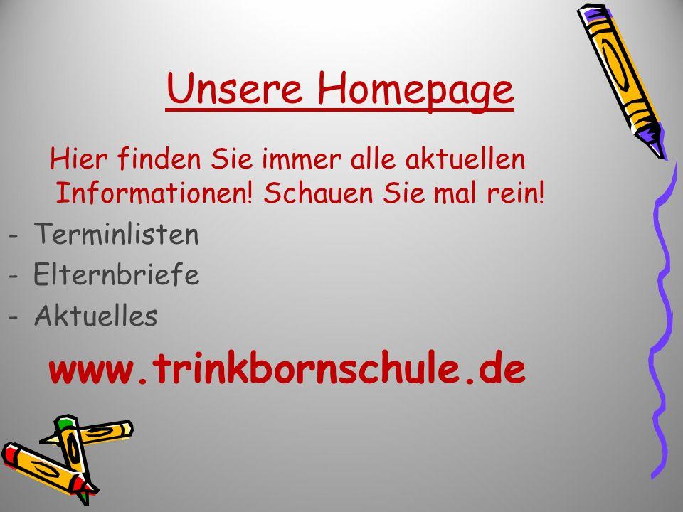 Unsere Homepage Hier finden Sie immer alle aktuellen Informationen! Schauen Sie mal rein! -Terminlisten -Elternbriefe -Aktuelles www.trinkbornschule.d