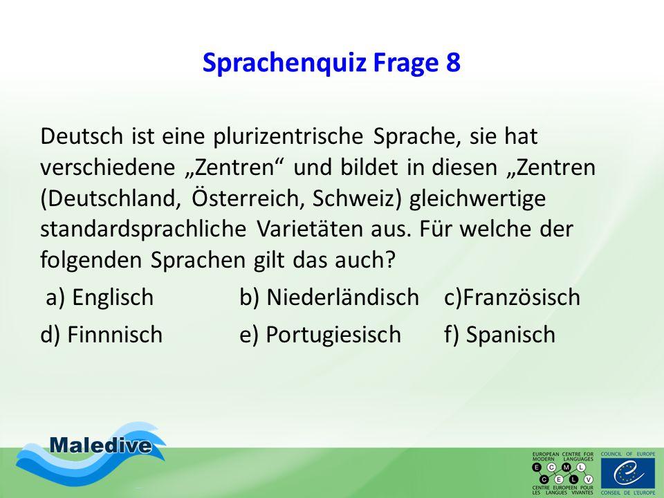 """Sprachenquiz Frage 8 Deutsch ist eine plurizentrische Sprache, sie hat verschiedene """"Zentren"""" und bildet in diesen """"Zentren (Deutschland, Österreich,"""