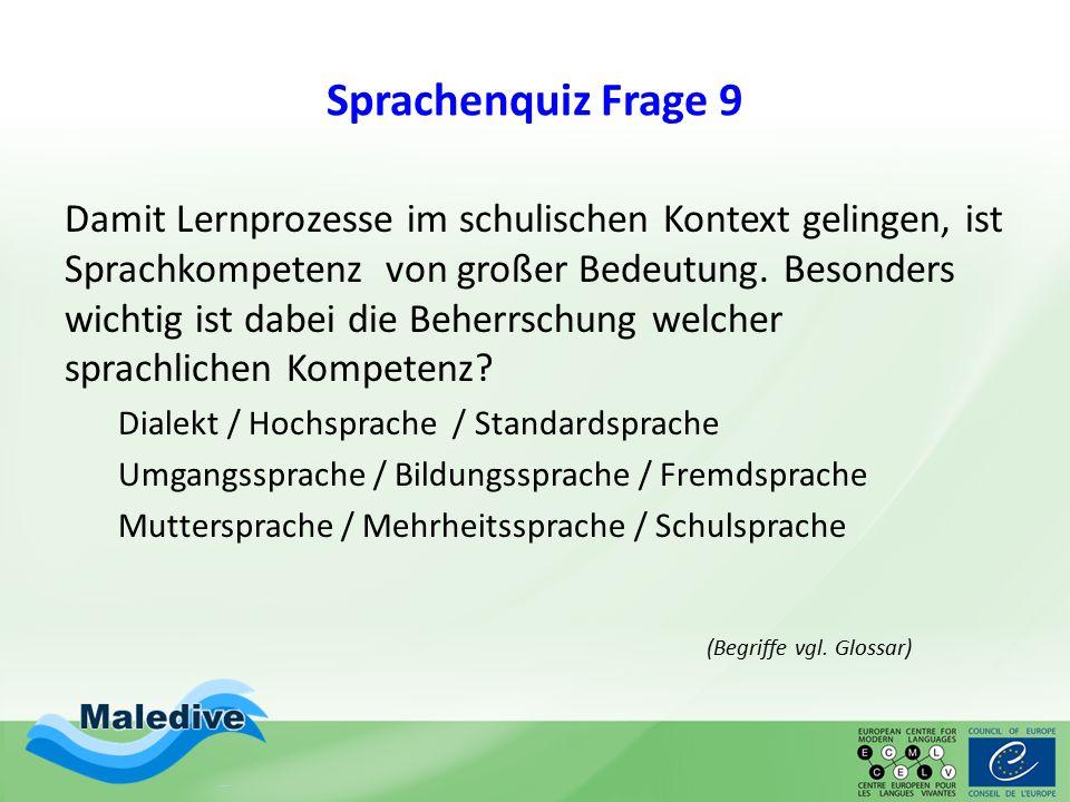 Sprachenquiz Frage 9 Damit Lernprozesse im schulischen Kontext gelingen, ist Sprachkompetenz von großer Bedeutung. Besonders wichtig ist dabei die Beh
