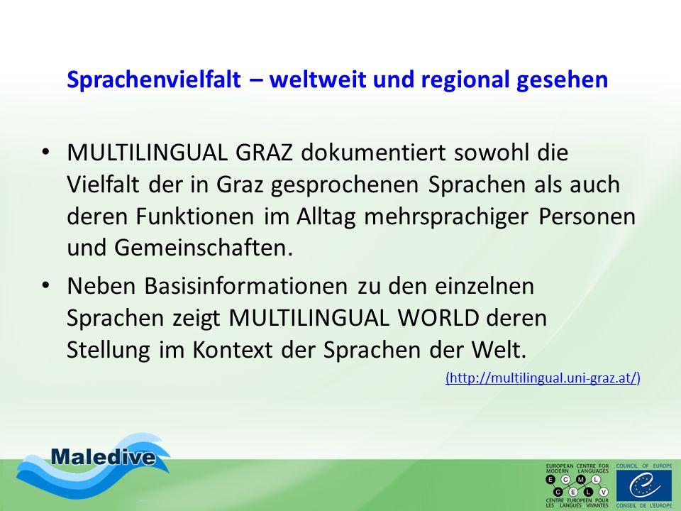 Sprachenvielfalt – weltweit und regional gesehen MULTILINGUAL GRAZ dokumentiert sowohl die Vielfalt der in Graz gesprochenen Sprachen als auch deren F