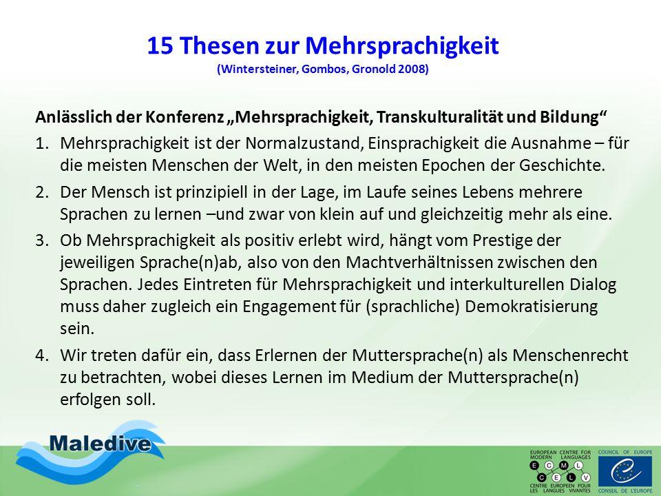 """15 Thesen zur Mehrsprachigkeit (Wintersteiner, Gombos, Gronold 2008) Anlässlich der Konferenz """"Mehrsprachigkeit, Transkulturalität und Bildung"""" 1.Mehr"""