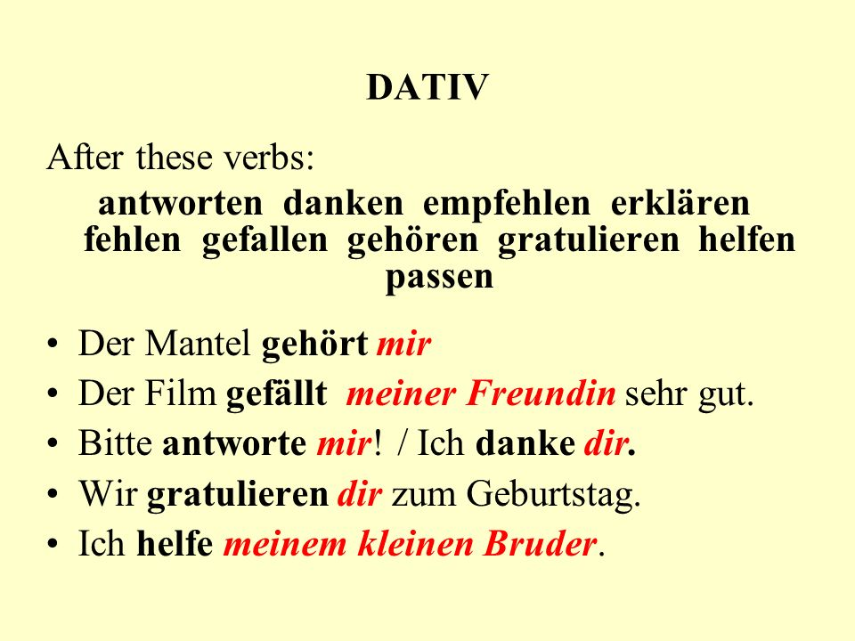 Expressions with DATIV German also has a number of expressions that always use DATIV.