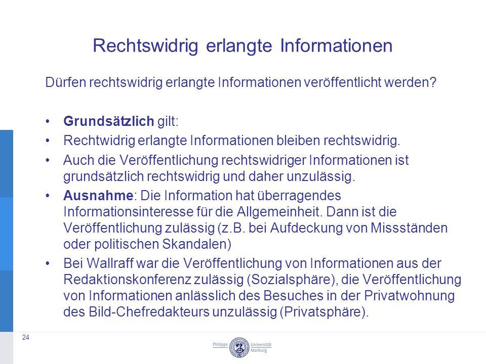 Rechtswidrig erlangte Informationen Dürfen rechtswidrig erlangte Informationen veröffentlicht werden.
