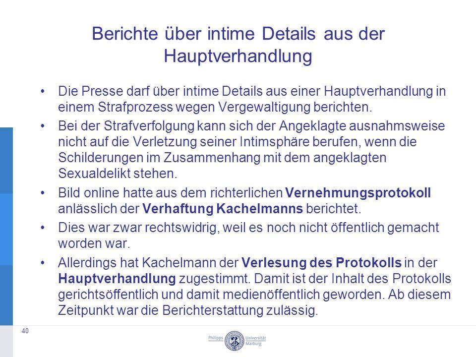 Berichte über intime Details aus der Hauptverhandlung Die Presse darf über intime Details aus einer Hauptverhandlung in einem Strafprozess wegen Vergewaltigung berichten.