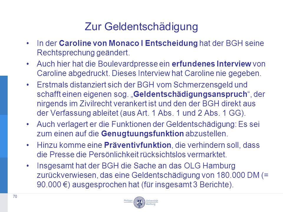 Zur Geldentschädigung In der Caroline von Monaco I Entscheidung hat der BGH seine Rechtsprechung geändert.