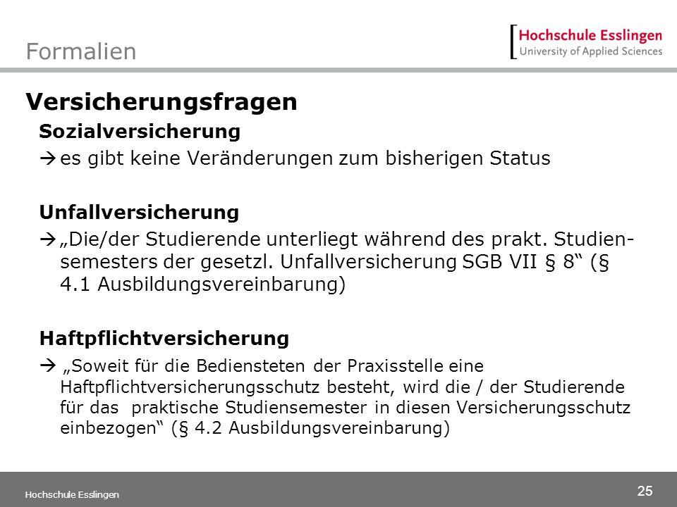 """25 Hochschule Esslingen Formalien Versicherungsfragen Sozialversicherung  es gibt keine Veränderungen zum bisherigen Status Unfallversicherung  """"Die"""