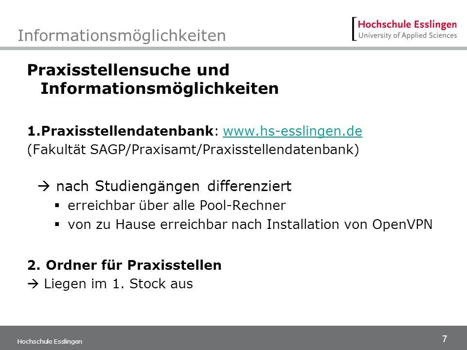 7 Hochschule Esslingen Informationsmöglichkeiten Praxisstellensuche und Informationsmöglichkeiten 1.Praxisstellendatenbank: www.hs-esslingen.dewww.hs-