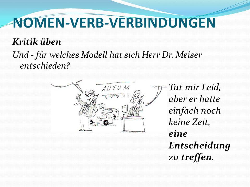 NOMEN-VERB-VERBINDUNGEN Kritik üben Und - für welches Modell hat sich Herr Dr.