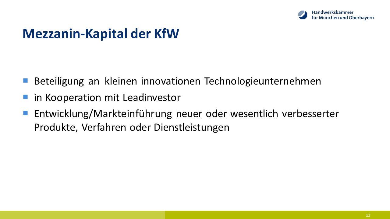 Mezzanin-Kapital der KfW  Beteiligung an kleinen innovationen Technologieunternehmen  in Kooperation mit Leadinvestor  Entwicklung/Markteinführung