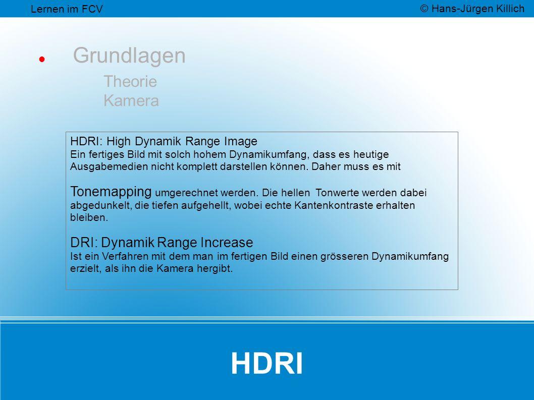 HDRI Grundlagen Theorie Kamera HDRI: High Dynamik Range Image Ein fertiges Bild mit solch hohem Dynamikumfang, dass es heutige Ausgabemedien nicht kom
