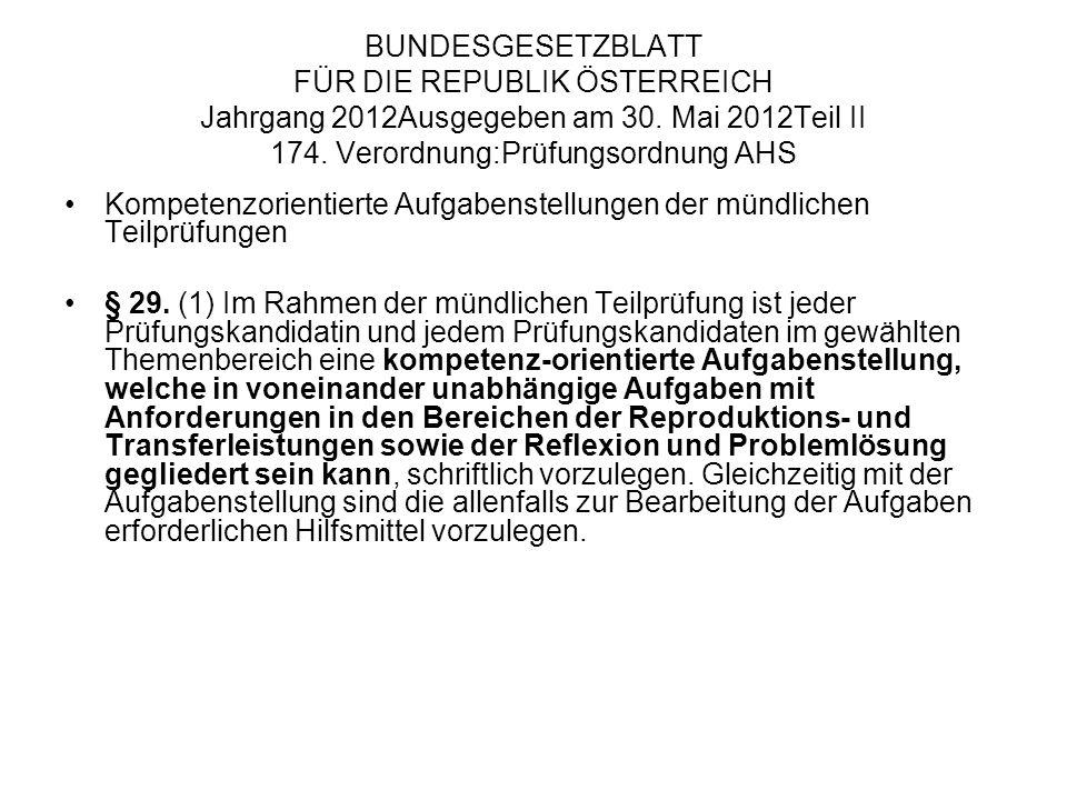 BUNDESGESETZBLATT FÜR DIE REPUBLIK ÖSTERREICH Jahrgang 2012Ausgegeben am 30. Mai 2012Teil II 174. Verordnung:Prüfungsordnung AHS Kompetenzorientierte