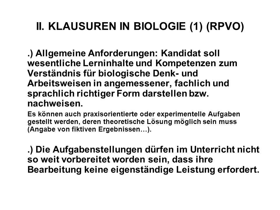 II. KLAUSUREN IN BIOLOGIE (1) (RPVO).) Allgemeine Anforderungen: Kandidat soll wesentliche Lerninhalte und Kompetenzen zum Verständnis für biologische