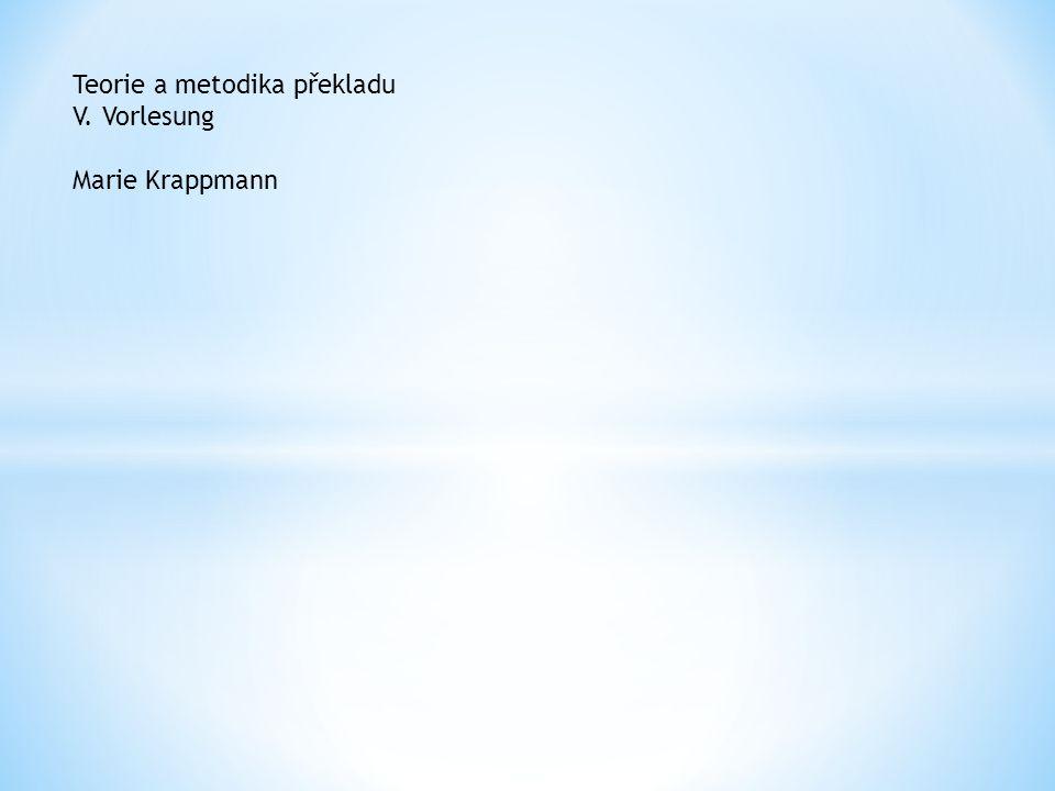 Teorie a metodika překladu V. Vorlesung Marie Krappmann