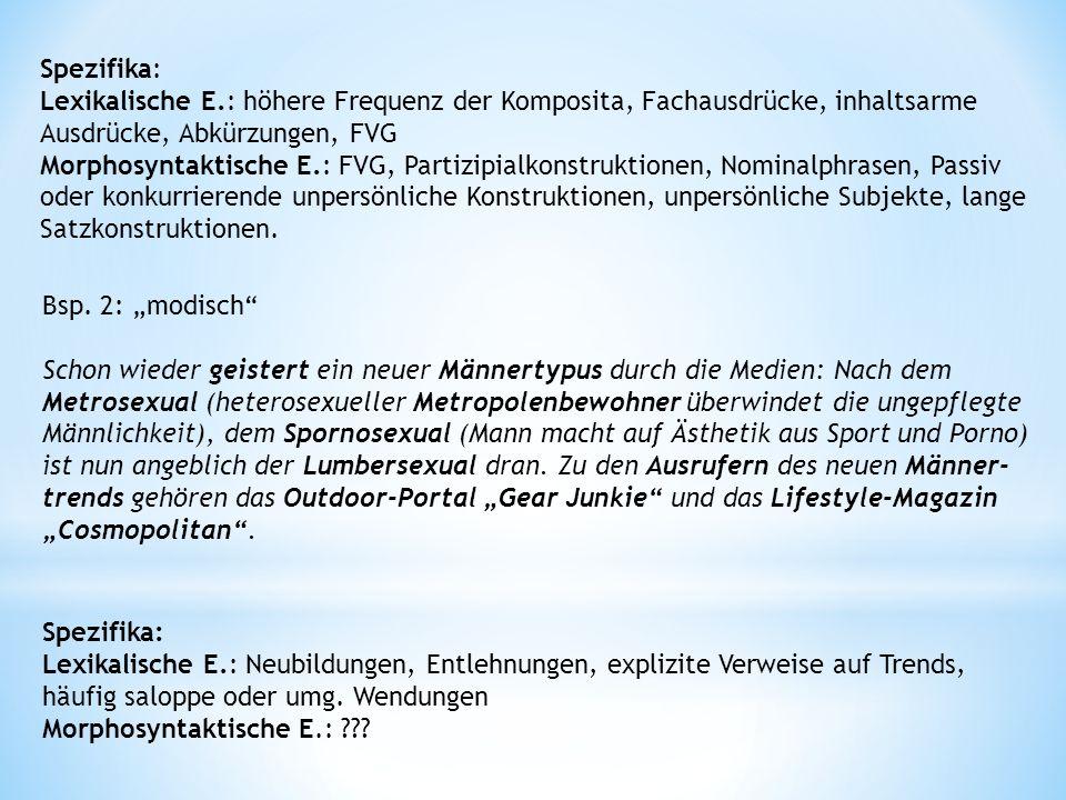 5) Konnotationen des Anwendungsbereichs + medizinische Fachsprache +linguistische Fachsprache + alle anderen fachspezifischen Anwendungsbereiche ▪ Gleichfalls Überschneidungen mit der funktionalen Typologie der Texte.