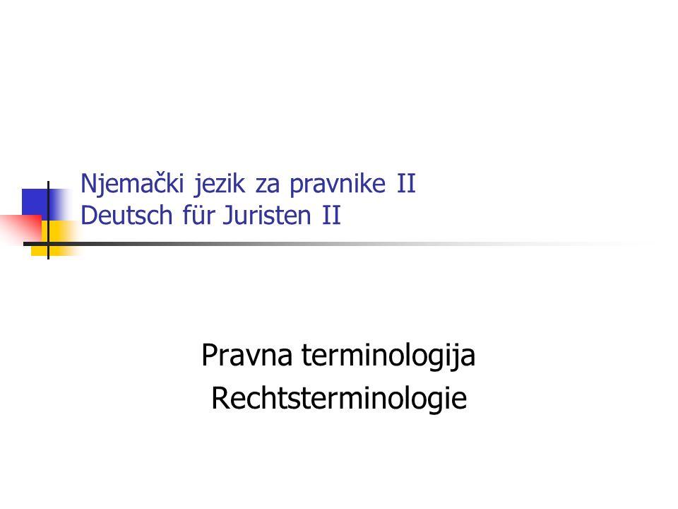 Njemački jezik za pravnike II Deutsch für Juristen II Pravna terminologija Rechtsterminologie