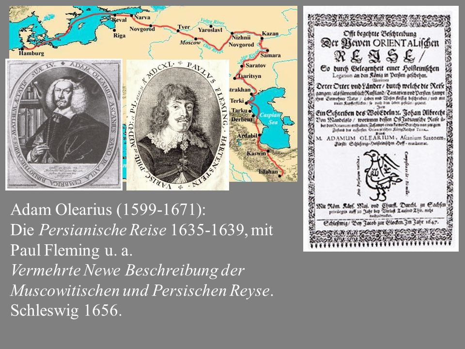 Adam Olearius (1599-1671): Die Persianische Reise 1635-1639, mit Paul Fleming u.