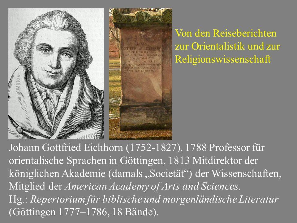"""Johann Gottfried Eichhorn (1752-1827), 1788 Professor für orientalische Sprachen in Göttingen, 1813 Mitdirektor der königlichen Akademie (damals """"Societät ) der Wissenschaften, Mitglied der American Academy of Arts and Sciences."""