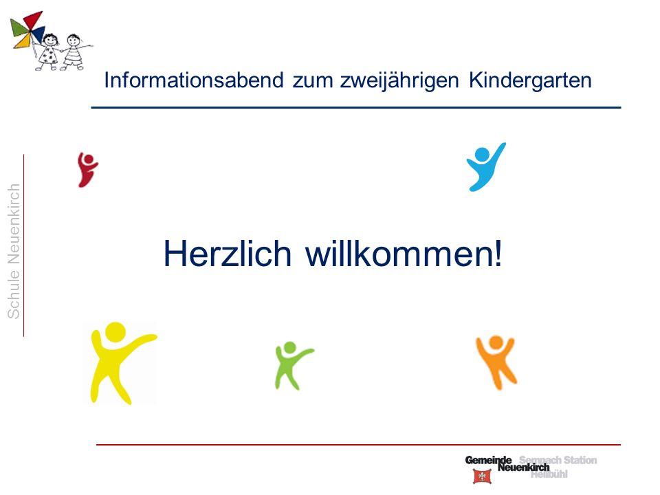 Schule Neuenkirch Informationsabend zum zweijährigen Kindergarten Herzlich willkommen!
