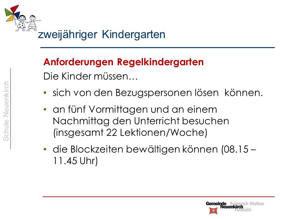 Schule Neuenkirch Anforderungsprofil an die jüngeren Kinder Das Kind kann… sich von seinen Bezugspersonen lösen.