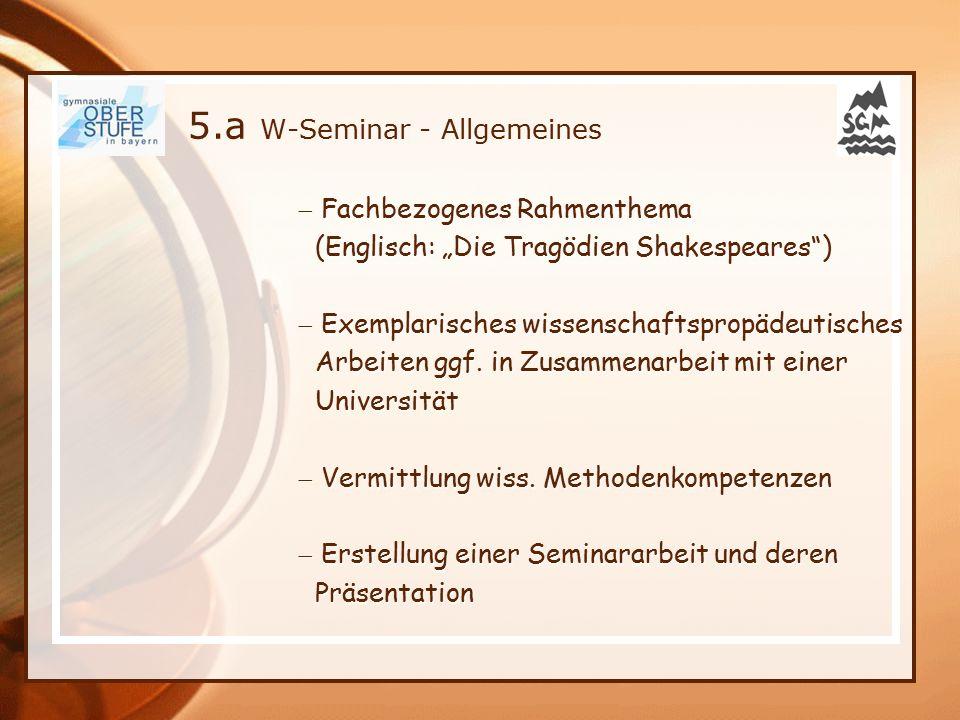 """5.a W-Seminar - Allgemeines  Fachbezogenes Rahmenthema (Englisch: """"Die Tragödien Shakespeares )  Exemplarisches wissenschaftspropädeutisches Arbeiten ggf."""
