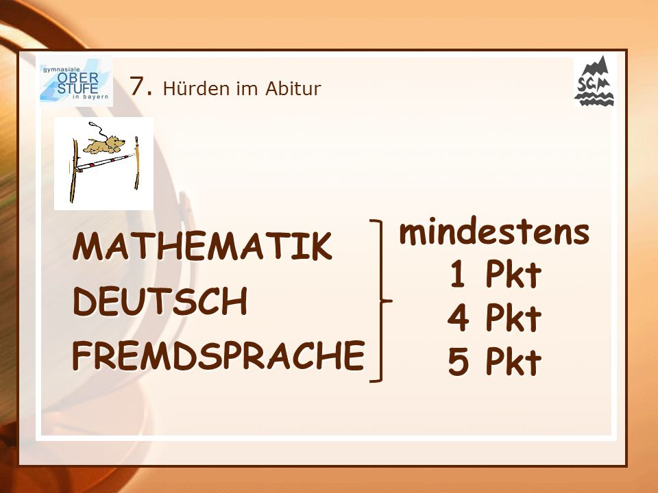 7. Hürden im Abitur MATHEMATIK DEUTSCH FREMDSPRACHE mindestens 1 Pkt 4 Pkt 5 Pkt