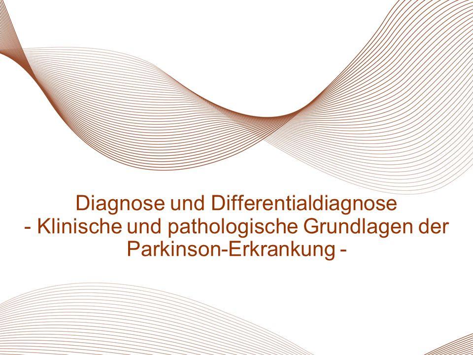 1 Diagnose und Differentialdiagnose - Klinische und pathologische Grundlagen der Parkinson-Erkrankung -
