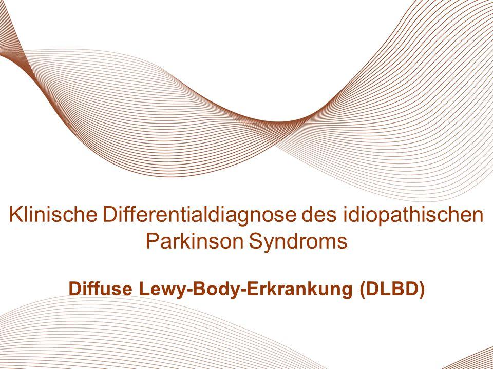 23 MSA Klinische Differentialdiagnose des idiopathischen Parkinson Syndroms Diffuse Lewy-Body-Erkrankung (DLBD)